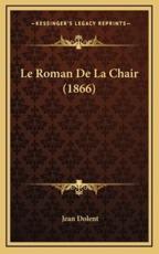 Le Roman De La Chair (1866) - Jean Dolent (author)