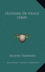 Histoire De Vence (1860) - Eugene Tisserand (author)