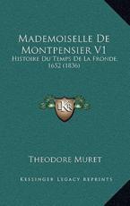 Mademoiselle De Montpensier V1 - Theodore Muret (author)