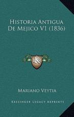 Historia Antigua De Mejico V1 (1836) - Mariano Veytia (author)