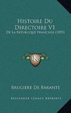 Histoire Du Directoire V1 - Brugiere De Barante (author)