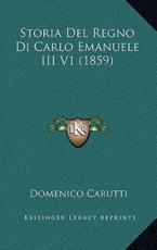 Storia Del Regno Di Carlo Emanuele III V1 (1859) - Domenico Carutti (author)