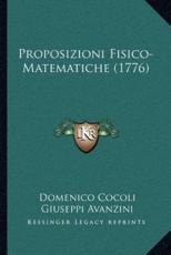 Proposizioni Fisico-Matematiche (1776) - Domenico Cocoli (author), Giuseppi Avanzini (author)