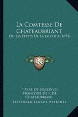 La Comtesse De Chateaubriant - Pierre De Lesconvel (author), Francois de Castagneres Chateauneuf (author)