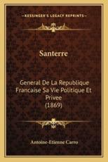 Santerre - Antoine-Etienne Carro (author)