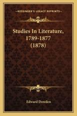 Studies In Literature, 1789-1877 (1878) - Edward Dowden (author)