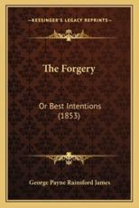 The Forgery - George Payne Rainsford James (author)