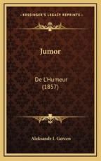 Jumor - Aleksandr I Gercen (author)