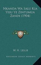 Nkanda Wa Salu Kia Yisu Ye Zintumua Zandi (1904) - W H Leslie (author)
