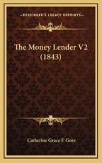 The Money Lender V2 (1843) - Catherine Grace Frances Gore (author)