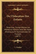 De L'Education Des Enfants - L Feuillet (author)
