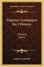 Esquisses Zoologiques Sur L'Homme - Auguste Lereboullet (author)