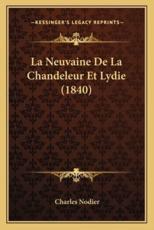 La Neuvaine De La Chandeleur Et Lydie (1840) - Charles Nodier (author)
