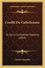 Conflit Du Catholicisme - Charles Charpillet (author)