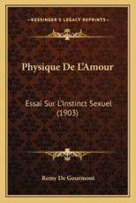 Physique De L'Amour - Remy de Gourmont (author)