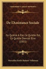 De L'Assistance Sociale - Marcellin Emile Hubert-Valleroux (author)