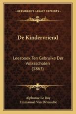 De Kindervriend - Alphonse Le Roy (author), Emmanuel Van Driessche (author)