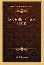 Le Cavalier Miserey (1901) - Abel Hermant (author)