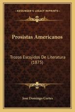 Prosistas Americanos - Jose Domingo Cortes (author)