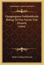 Gjengangeren Indeholdende Bidrag Til Den Nyeste Tids Historie (1844) - Ditlev Gothard Monrad (author)