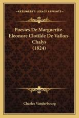 Poesies De Marguerite-Eleonore Clotilde De Vallon-Chalys (1824) - Charles Vanderbourg (editor)