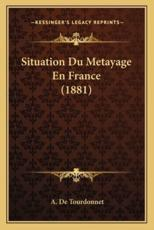 Situation Du Metayage En France (1881) - A De Tourdonnet (author)