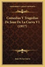 Comedias Y Tragedias De Juan De La Cueva V1 (1917) - Juan De La Cueva (author)