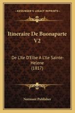 Itineraire De Buonaparte V2 - Normant Publisher (author)