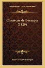 Chansons De Beranger (1829) - Pierre Jean De Beranger (author)