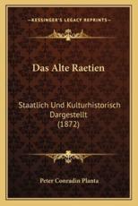 Das Alte Raetien - Peter Conradin Planta (author)