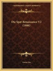 Die Spat-Renaissance V2 (1886) - Gustav Ebe (author)