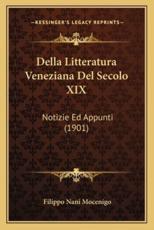 Della Litteratura Veneziana Del Secolo XIX - Filippo Nani Mocenigo (author)