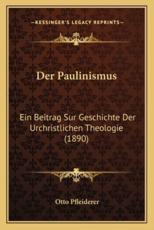Der Paulinismus - Otto Pfleiderer (author)