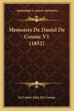Memoires De Daniel De Cosnac V1 (1852) - Le Comte Jules de Cosnac (other)