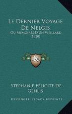 Le Dernier Voyage De Nelgis - Stephanie Felicite De Genlis (author)