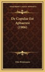 De Copulae Est Aphaeresi (1906) - Otto Brinkmann (author)