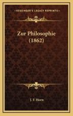 Zur Philosophie (1862) - J F Horn (author)