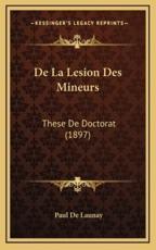 De La Lesion Des Mineurs - Paul De Launay (author)