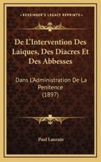 De L'Intervention Des Laiques, Des Diacres Et Des Abbesses - Paul Laurain (author)