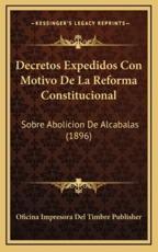 Decretos Expedidos Con Motivo De La Reforma Constitucional - Oficina Impresora del Timbre Publisher (other)