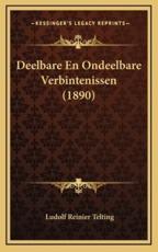 Deelbare En Ondeelbare Verbintenissen (1890) - Ludolf Reinier Telting (author)