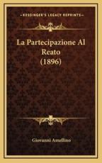La Partecipazione Al Reato (1896) - Giovanni Amellino (author)