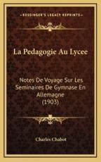 La Pedagogie Au Lycee - Charles Chabot (author)