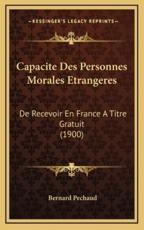 Capacite Des Personnes Morales Etrangeres - Bernard Pechaud (author)