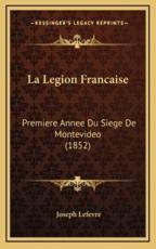 La Legion Francaise - Joseph Lefevre (author)