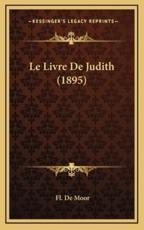 Le Livre De Judith (1895) - Fl De Moor (author)