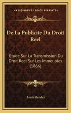 De La Publicite Du Droit Reel - Louis Berdez (author)