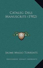 Cataleg Dels Manuscrits (1902) - Jaume Masso Torrents (author)