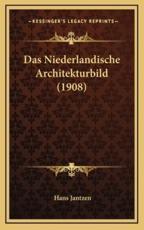 Das Niederlandische Architekturbild (1908) - Hans Jantzen (author)