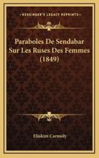 Paraboles De Sendabar Sur Les Ruses Des Femmes (1849) - Eliakim Carmoly (translator)